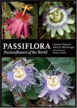 Passiflora: Passionflowers of the World