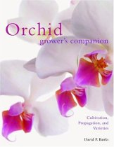 Orchid Grower's Companion: Cultivation, Propagation, and Varieties