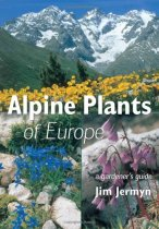 Alpine Plants of Europe: A Gardener's Guide