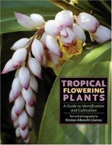 Tropical Flowering Plants: A Guide to Identification and Cultivation