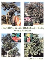 Tropical and Subtropical Trees: An Encyclopedia
