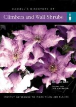 Climbers and Wall Shrubs: Instant Reference to More Than 250 Plants