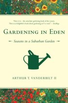 Gardening in Eden: Seasons in a Suburban Garden