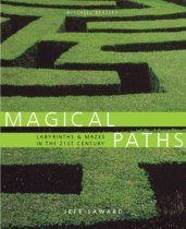 Magical Paths: Labyrinths & Mazes in the 21st Century